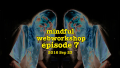 Mindful Webworkshop Episode #7