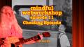 Mindful Webworkshop Episode #11