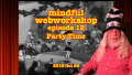 Mindful Webworkshop Episode #12